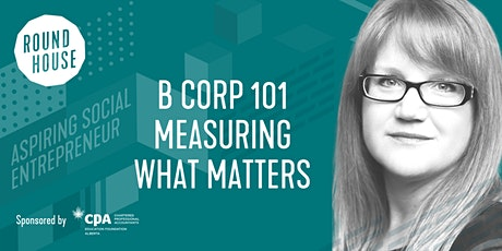 Aspiring Social Entrepeneur: B Corp 101 Measuring What Matters tickets