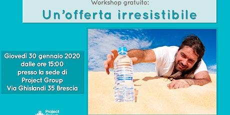 Workshop gratuito: Un'offerta irresistibile biglietti