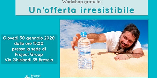 Workshop gratuito: Un'offerta irresistibile