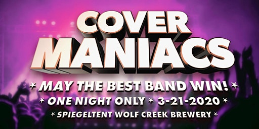 COVER MANIACS!                                 May The Best Band Win ...