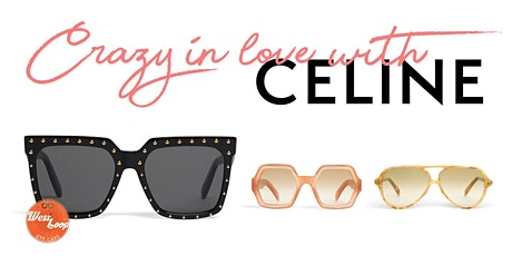 Celine Eyewear Event tickets