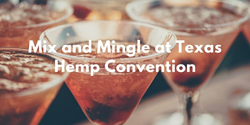 Mix and Mingle at Texas Hemp Convention