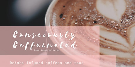 Consciously Caffeinated  tickets