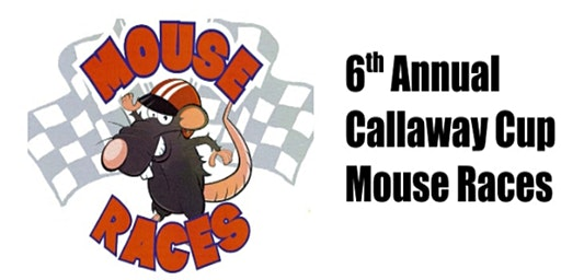 6th Annual Callaway Cup Mouse Races