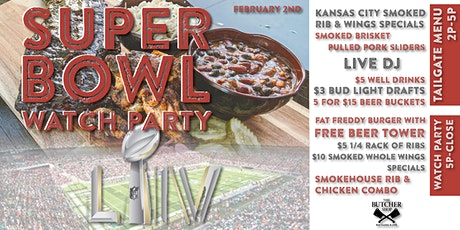 SUPER BOWL Tailgate & Watch Party at The Butcher Shop tickets