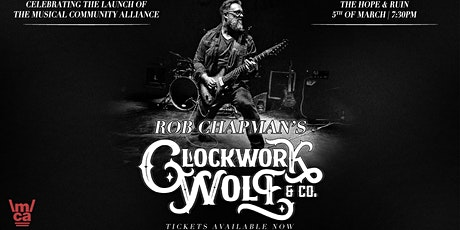 Rob Chapman's Clockwork Wolf & Co - The Musical Community Alliance Launch tickets