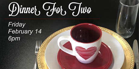 VALENTINE'S DINNER for Two tickets
