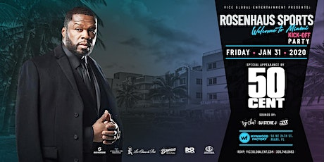 """Rosenhaus Sports & 50 Cent: """"Welcome to Miami"""" Kickoff Party  tickets"""
