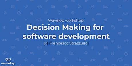Workshop: Decision Making for software development biglietti