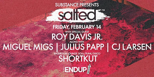 Substance Gets Salted w/ Roy Davis Jr + Miguel Migs + Julius Papp