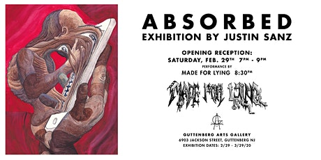 Opening Reception to ABSORBED Exhibition by Justin Sanz tickets