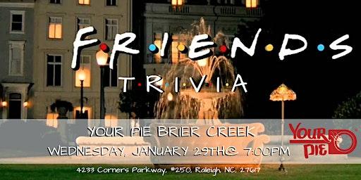 Friends Trivia at Your Pie Brier Creek