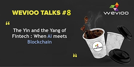 The Yin and the Yang of Fintech : When AI meets Blockchain tickets