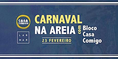 CARNAVAL NA AREIA com Bloco Casa Comigo tickets