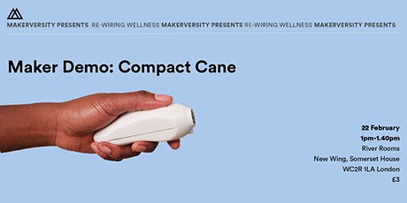 Maker Demo: Compact Cane tickets
