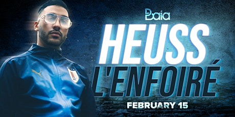 BAIA • Heuss L'Enfoiré (FR) • Sat. 15.02 tickets