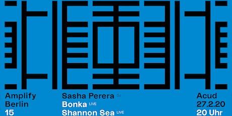 Amplify Berlin 15: Sasha Perera / Bonka / Shannon Sea Tickets