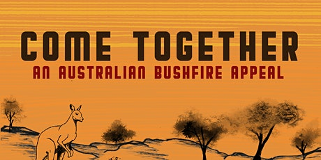 COME TOGETHER: An Australian Bushfire Appeal tickets