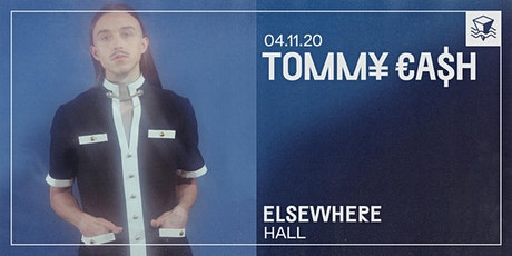TOMM¥ €A$H @ Elsewhere (Hall) tickets