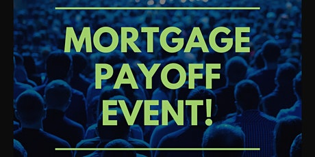 Mortgage Payoff Event tickets