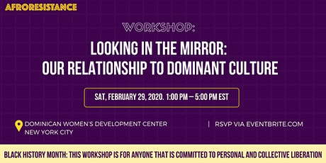 Workshop: Looking in the Mirror: Our relationship to Dominant Culture tickets