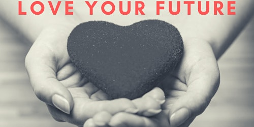 Love Your Future