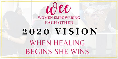 2020 Vision: When Healing Begins She Wins tickets