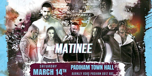LIVE Pro Wrestling in Padiham- (Matinee Show) March Mayhem