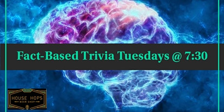 House of Hops Fact-Based Trivia Tuesdays At 7:30 tickets