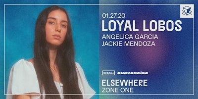 Nuevo Noise: Loyal Lobos @ Elsewhere (Zone One)