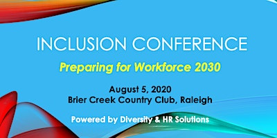 Inclusion Conference:  Preparing for Workforce 2030