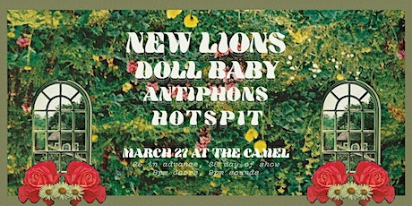 New Lions, Doll Baby, Antiphons, HotSpit tickets