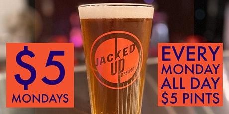 Jacked Up Brewery $5 Pint Mondays tickets