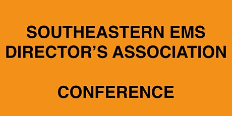 Southeastern EMS Director's Conference 2020 tickets
