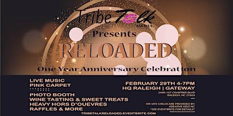 TribeTalk Media Presents -TribeTalk Reloaded 1 Year Anniversary Celebration tickets
