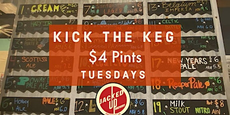 Jacked Up Brewery's Kick the Keg $4 Tuesdays tickets