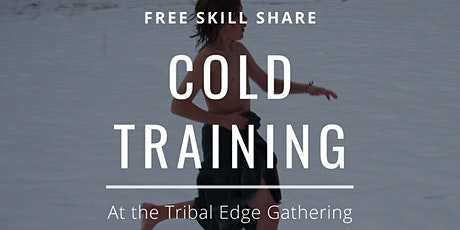 Free Skill Share- Cold Training tickets