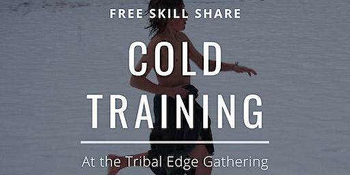 Free Skill Share- Cold Training