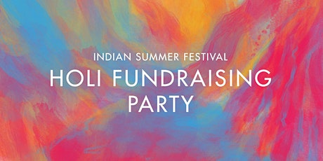 Holi Fundraising Party: Celebrating Indian Summer Festival's 10th edition tickets