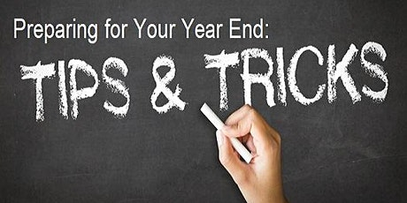 Preparing for Your Year End - Tips and Tricks! tickets