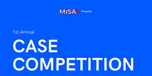 MISA's 1st Annual Case Competition