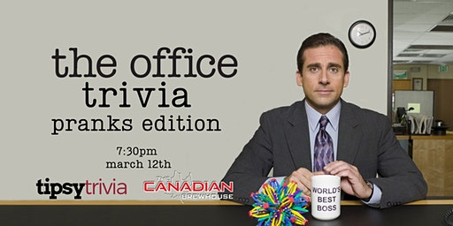 The Office Trivia - March 12, 7:30pm - Kelowna The Canadian Brewhouse