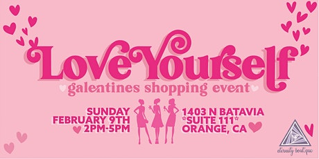 LOVE YOURSELF Galentines Shopping Event tickets