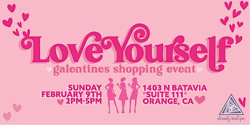 LOVE YOURSELF Galentines Shopping Event