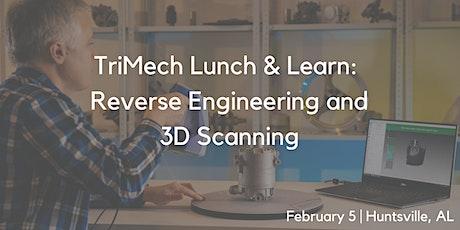Lunch & Learn: Reverse Engineering & 3D Scanning - Huntsville, AL tickets