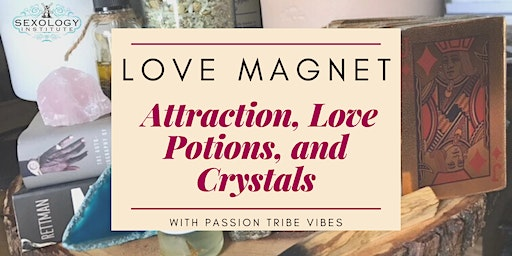 Love Magnet: Attraction, Love Potions and Crystals