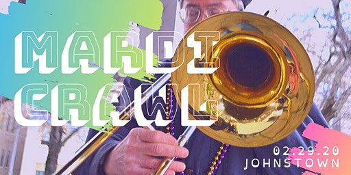 5th Annual Johnstown Mardi Crawl
