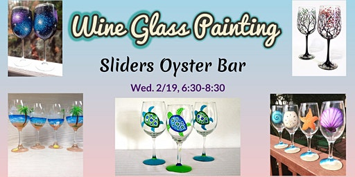 Wine Glass Painting at Sliders Oyster Bar