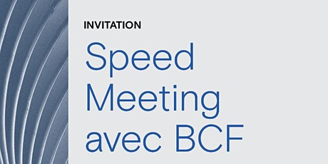 Speed-Meeting BCF tickets