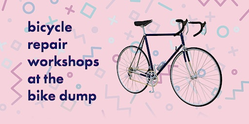 2020 Bicycle Repair Workshops at the Bike Dump